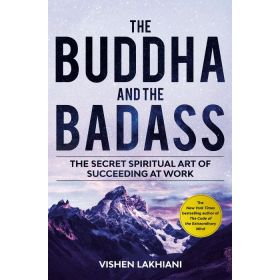 The Buddha and the Badass: The Secret Spiritual Art of Succeeding at Work, Export Edition (Paperback)
