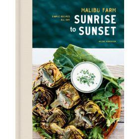 Malibu Farm Sunrise to Sunset: Simple Recipes All Day, A Cookbook (Hardcover)