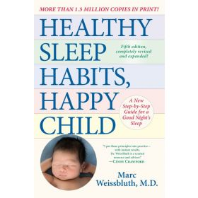 Healthy Sleep Habits, Happy Child: A New Step-by-Step Guide for a Good Night's Sleep, 5th Edition (Paperback)