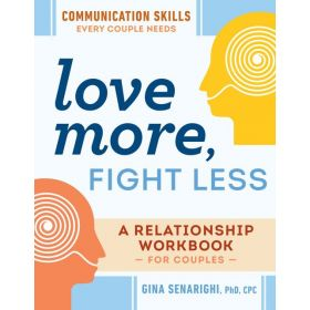 Love More, Fight Less: Communication Skills Every Couple Needs (Paperback)