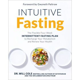 Intuitive Fasting: The Flexible Four-Week Intermittent Fasting Plan to Recharge Your Metabolism and Renew Your Health (Hardcover)