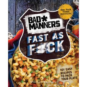 Bad Manners: Fast as F*ck (Hardcover)