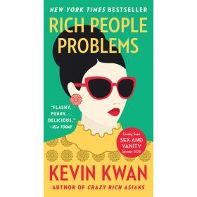 Rich People Problems: Crazy Rich Asians Book 3, Export Edition (Mass Market)