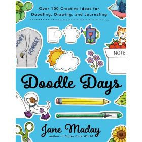 Doodle Days: Over 100 Creative Ideas for Doodling, Drawing, and Journaling (Paperback)