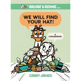 We Will Find Your Hat!: A Conundrum!, An Archie & Reddie, Book 2 (Hardcover)