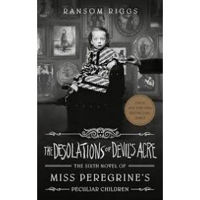 The Desolations of Devil's Acre: Miss Peregrine's Peculiar Children, Book 6, Export Edition (Paperback)