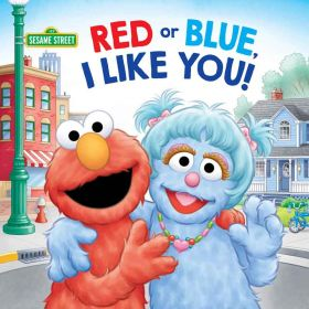 Red or Blue, I Like You!: Sesame Street (Paperback)