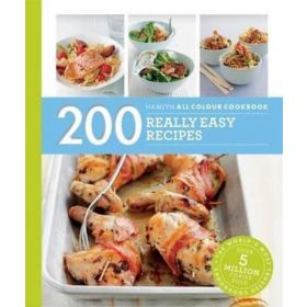 200 Really Easy Recipes: Hamlyn All Colour Cookery (Paperback)