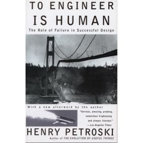 To Engineer is Human: The Role of Failure in Successful Design (Paperback)