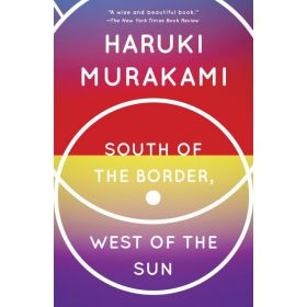 South of the Border, West of the Sun: A Novel (Paperback)