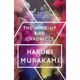 The Wind-Up Bird Chronicle: A Novel (Paperback)