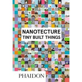 Nanotecture: Tiny Built Things (Hardcover)