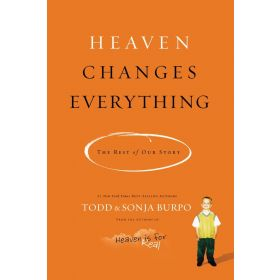 Heaven Changes Everything: The Rest of Our Story (Paperback)