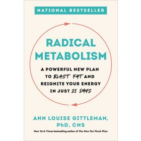 Radical Metabolism: A Powerful New Plan To Blast Fat And Reignite Your Energy In Just 21 Days (Paperback)