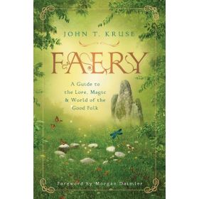 Faery: A Guide to the Lore, Magic & World of the Good Folk (Paperback)