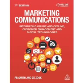 Marketing Communications: Integrating Online and Offline, Customer Engagement and Digital Technologies, 7th Edition (Paperback)