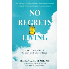 No Regrets Living: 7 Keys to a Life of Wonder and Contentment (Paperback)