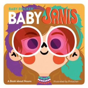Baby Janis: A Book About Nouns, Baby Rocker (Board Book)