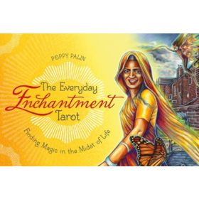 The Everyday Enchantment Tarot: Finding Magic In The Midst Of Life (Boxed Kit)