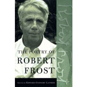 The Poetry of Robert Frost: The Collected Poems, Complete and Unabridged (Paperback)