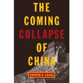 The Coming Collapse of China (Paperback)