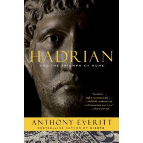 Hadrian and the Triumph of Rome (Paperback)