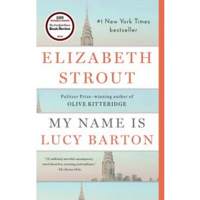 My Name Is Lucy Barton: A Novel (Paperback)