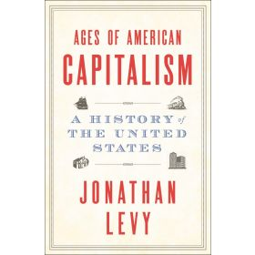 Ages of American Capitalism: A History of the United States (Hardcover)