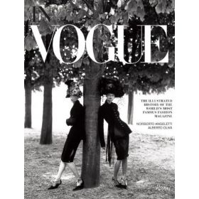 In Vogue: An Illustrated History of the World's Most Famous Fashion Magazine (Hardcover)