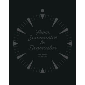 From Seamaster to Seamaster: The First 70 Years (Hardcover)