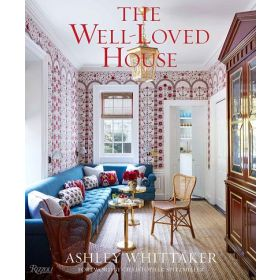 The Well-Loved House: Creating Homes with Color, Comfort, and Drama (Hardcover)