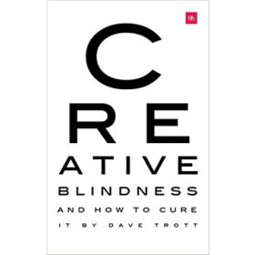 Creative Blindness And How To Cure It: Real-Life Stories of Remarkable Creative Vision (Paperback)