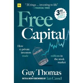 Free Capital: How 12 Private Investors Made Millions in the Stock Market (Paperback)