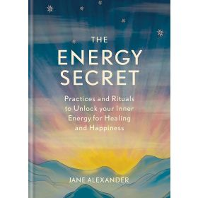 The Energy Secret: Practices and rituals to unlock your inner energy for healing and happiness (Hardcover)