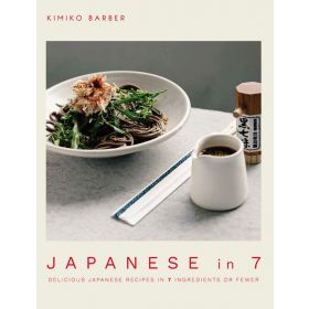 Japanese in 7: Delicious Japanese Recipes in 7 Ingredients or Fewer (Paperback)