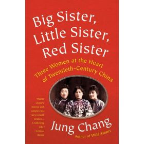 Big Sister, Little Sister, Red Sister: Three Women at the Heart of Twentieth-Century China (Paperback)