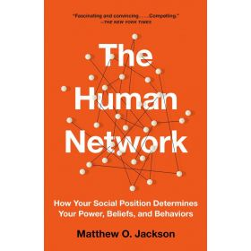 The Human Network: How Your Social Position Determines Your Power, Beliefs, and Behaviors (Paperback)