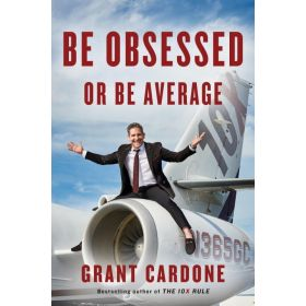 Be Obsessed or Be Average: Why Work-Life Balance is for Losers (Hardcover)