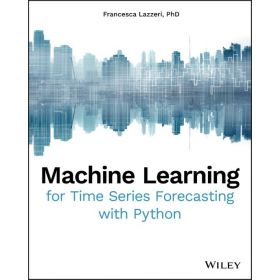 Machine Learning for Time Series Forecasting with Python (Paperback)