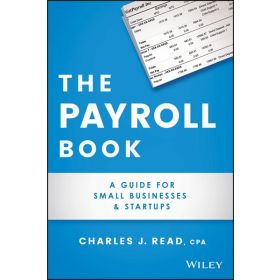 The Payroll Book: A Guide for Small Businesses and Startups (Paperback)