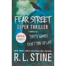 Fear Street Super Thriller: Party Games, Don't Stay Up Late, 2 Books in 1 (Paperback)