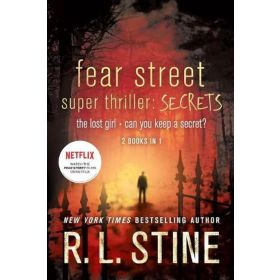 Fear Street Super Thriller: Secrets: The Lost Girl, Can You Keep a Secret?, 2 Books in 1 (Paperback)