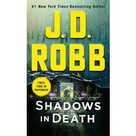 Shadows in Death: In Death Series, Book 51 (Mass Market)