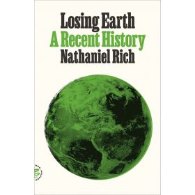 Losing Earth: A Recent History (Paperback)