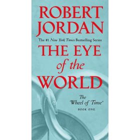 The Eye of the World, Wheel of Time Book 1 (Mass Market)
