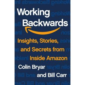 Working Backwards: Insights, Stories, and Secrets from Inside Amazon, International Edition (Paperback)