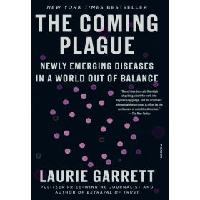 The Coming Plague: Newly Emerging Diseases in a World Out of Balance (Paperback)