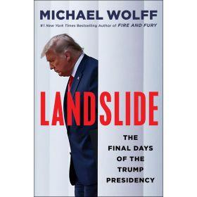 Landslide: The Final Days of the Trump Presidency (Hardcover)