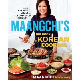 Maangchi's Big Book of Korean Cooking: From Everyday Meals To Celebration Cuisine (Hardcover)