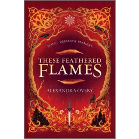 These Feathered Flames, Book 1 (Hardcover)